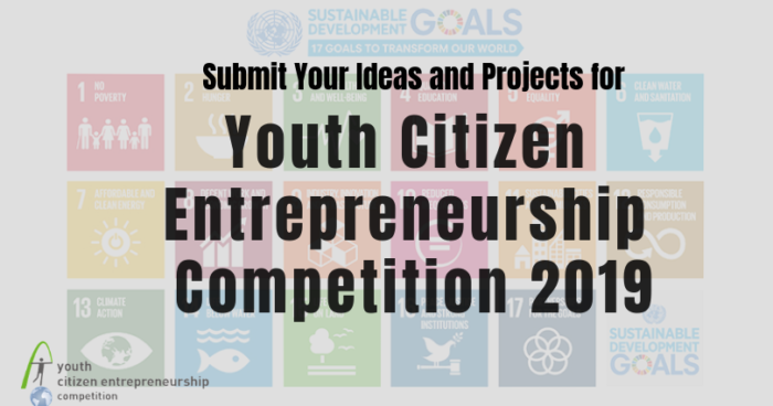 Submit Your Ideas and Projects for Youth Citizen Entrepreneurship Competition 2019